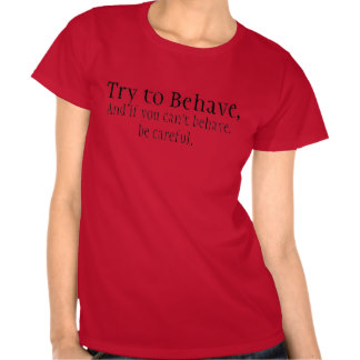 try to behave